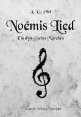 Noemis song: a dystopic fairy tale (German)